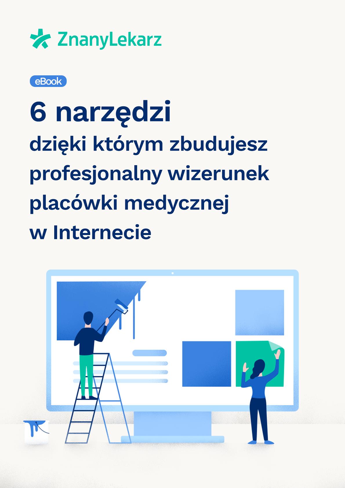 Ebook - 6 narzędzi, dzięki którym zbudujesz profesjonalny wizerunek placówki medycznej w Internecie